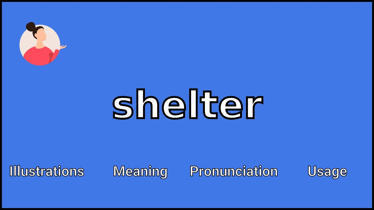 SHELTER - Meaning and Pronunciation