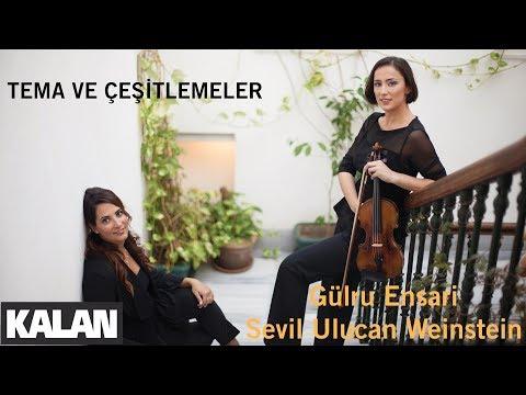 Gülru Ensari & Sevil Ulucan - Tema ve Çeşitlemeler  [ Yüz Yıllık Serüven © 2018 Kalan Müzik ]