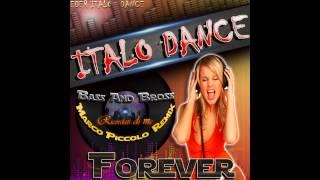 Bass And Bross - Ricordati di me (Marco Piccolo Remix)Eder ItaloDance 2013
