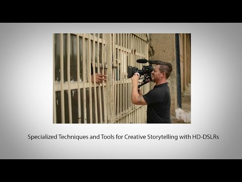 Techniques and Tools for Creative Storytelling with HDSLRs