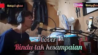 Rindu tak kesampaian cover by rizkiyofficial