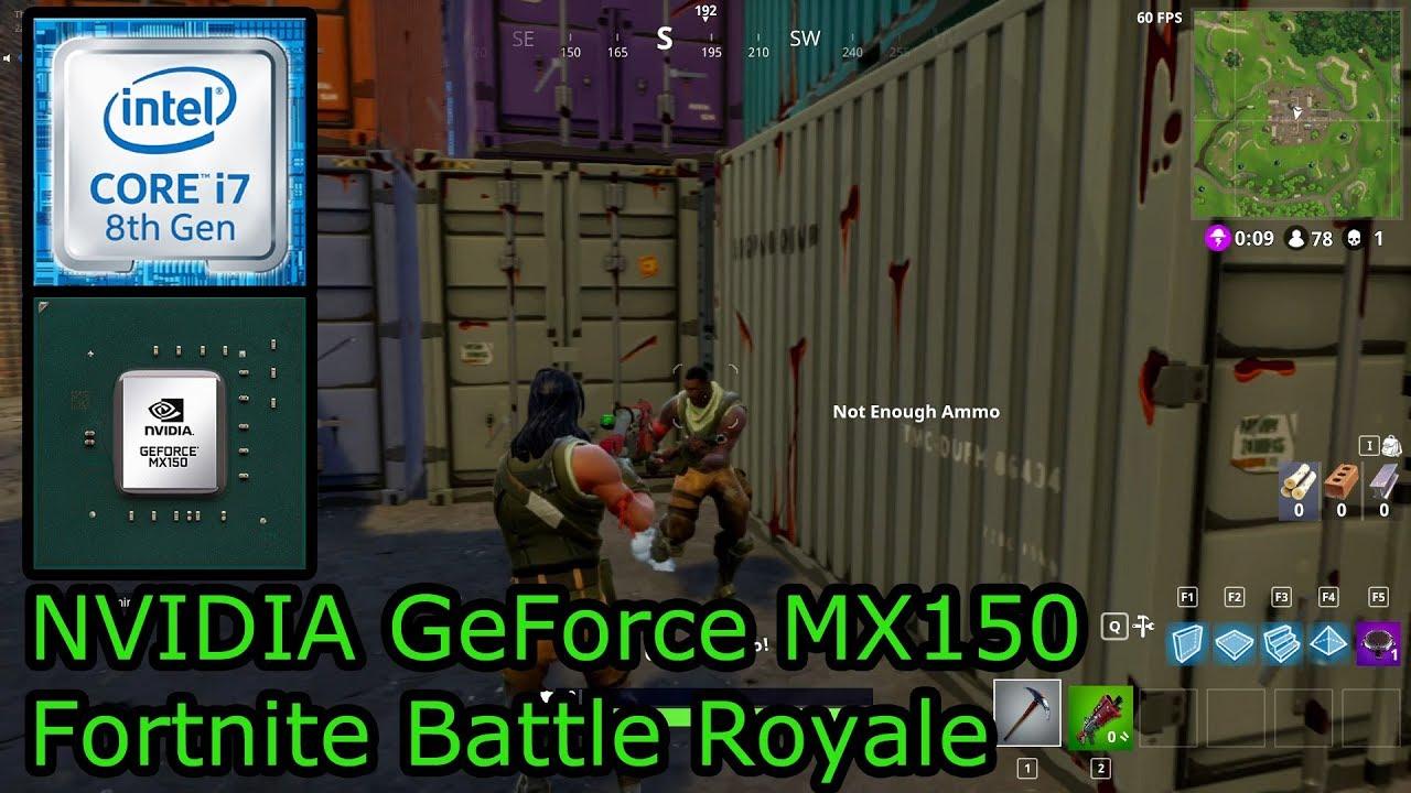 NVIDIA GeForce MX150 - Fortnite Battle Royale