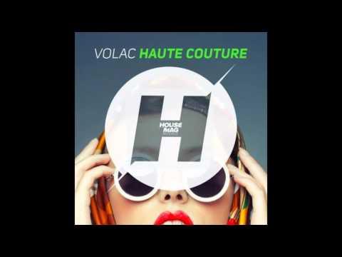 Volac - Haute Couture (Original Mix)