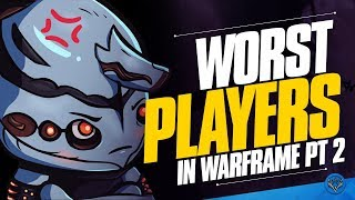 Warframe: Worst Most Hated/Annoying Players - Part 2