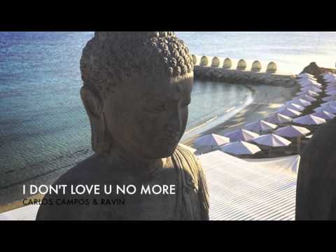 Carlos Campos & Ravin   I Don't Love U No More (Buddha Bar Beach)