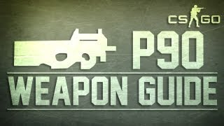 CS:GO P90 Weapon Guide (Counter Strike: Global Offensive)