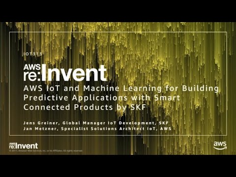 AWS re:Invent 2017: AWS IoT and Machine Learning for Building Predictive Application (IOT313)