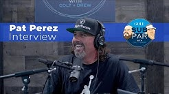 Pat Perez: talks playing Tiger as amateur, outdriving John Daly at 16, and Jordan shoe collection