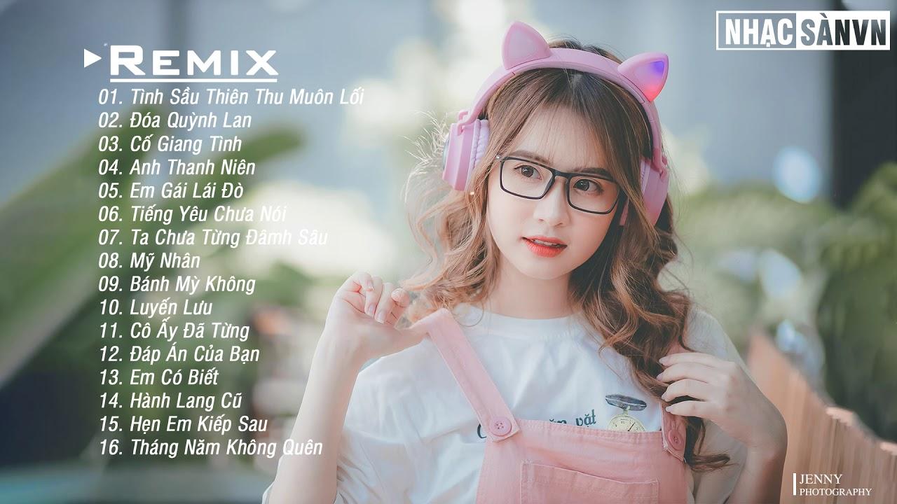 Tình Sầu Thiên Thu Muôn Lối Remix 💋 Anh Thanh Niên Remix 💋 Cố Giang Tình  EDM WRC Remix Nhẹ Nhàng