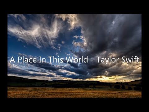 A Place In This World - Taylor Swift (Lyrics)