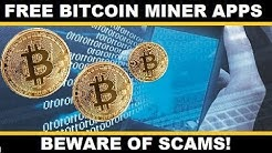 Free Bitcoin Mobile Miner Apps? Don't Get Fooled!