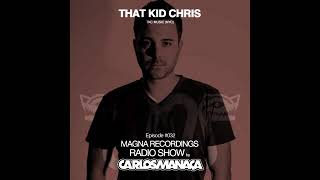 magna-recordings-radio-show-by-carlos-manaca-special-guest-that-kid-chris-tkc-music---nyc