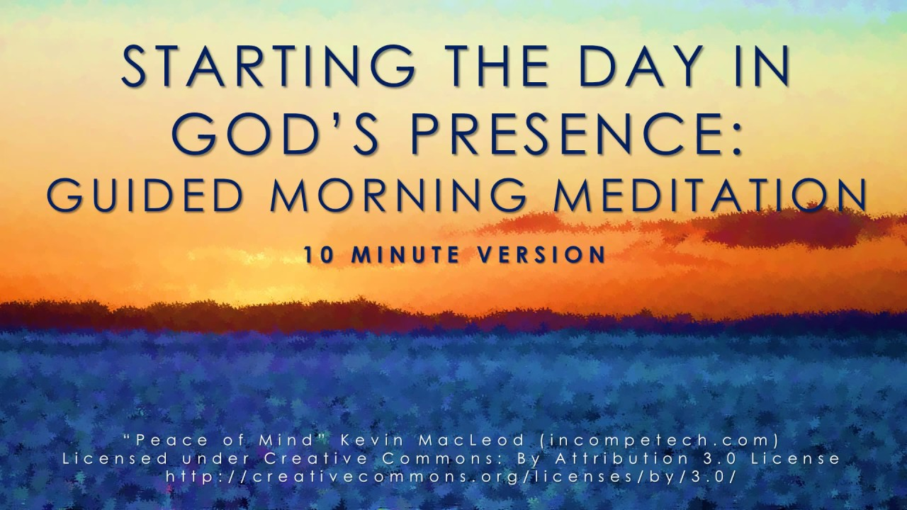 Starting the day in God's presence: Guided mindfulness meditation (10 mins)