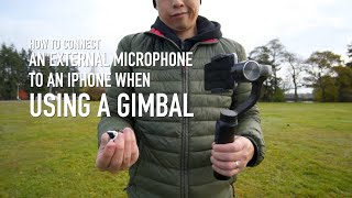 How to Connect an External Microphone to an iPhone When Using a Gimbal