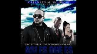 Syko el Terror ft Don Omar y Carmireli - Asi Es Que Es REGGAETON 2012