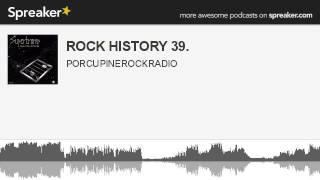ROCK HISTORY 39. (parte 1 di 2, creato con Spreaker)