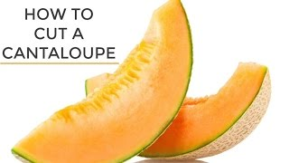 How To Cut A Cantaloupe | The Easiest Way To Cut A Cantaloupe
