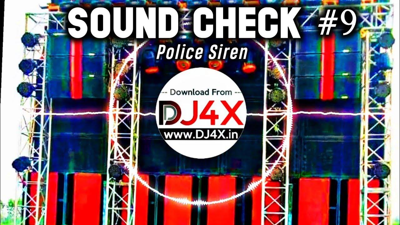 Sound Check #09 | SoundCheck with Police Siren 2019 | DJ Satish Sachin |  DJ4X in