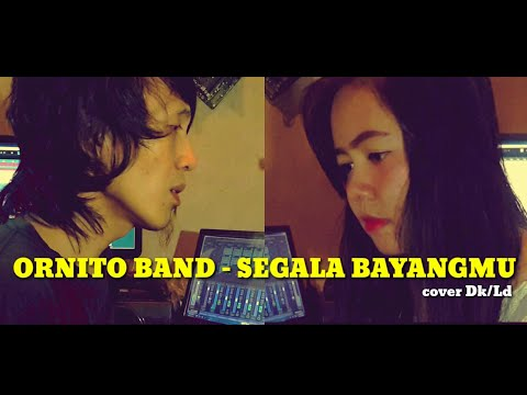 Ornito - Segala Bayangmu (cover Dhika/Lidya)