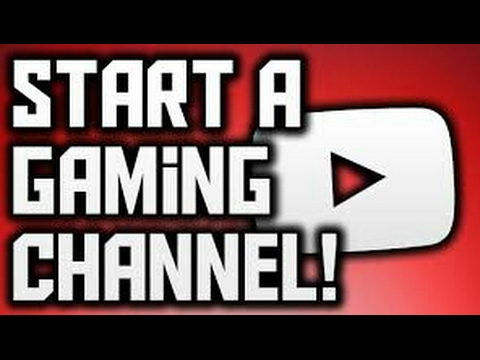 Starting a Gaming Channel - YouTube