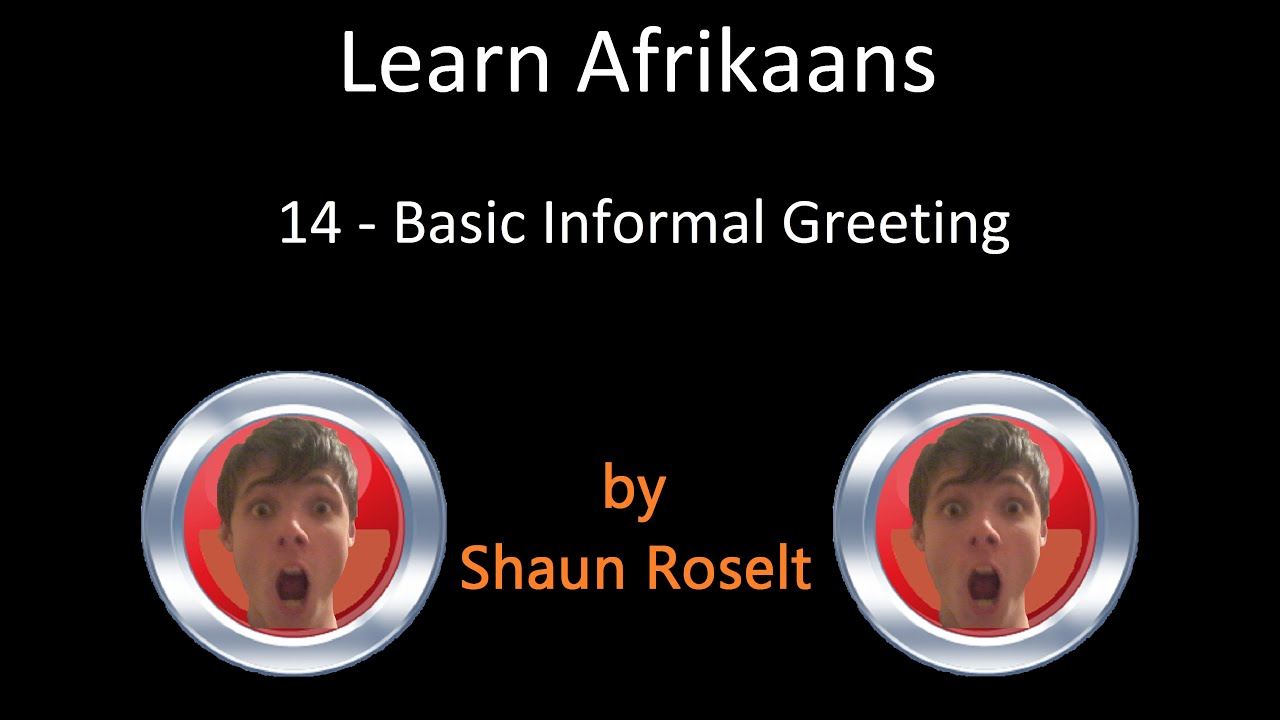 Learn afrikaans 14 basic informal greeting youtube learn afrikaans 14 basic informal greeting m4hsunfo Images