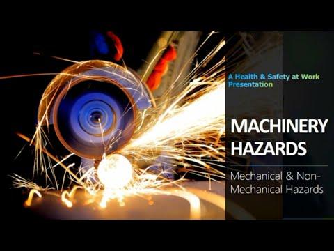 MACHINERY HAZARDS | MECHANICAL & NON-MECHANICAL HAZARDS