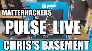 MatterHackers Pulse - 3D Printer - Chris's Basement