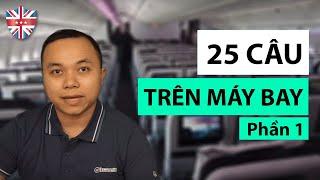 25 câu giao tiếp quan trọng để xử lý tình huống trên máy bay