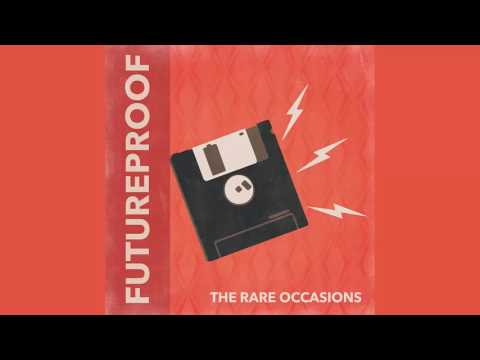 The Rare Occasions - Futureproof
