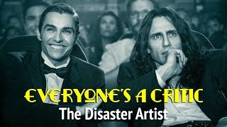 Everyone's A Critic - The Disaster Artist