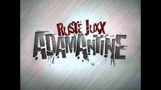 Ruste Juxx - Adamantine
