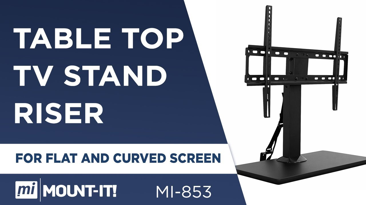 Table Top Tv Stand Riser For Flat And Curved Screens Features Mi 853 Youtube