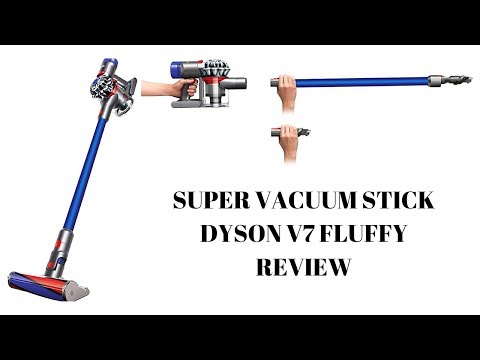 DYSON V7 FLUFFY REVIEW. LIGHTEST MOST POWERFUL VACUUM STICK?