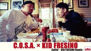 Callin' - KID FRESINO Remix - / C.O.S.A. × KID FRESINO