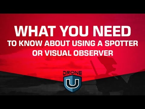 Drone Pilot Teams, What you need to know about using a spotter or visual observer
