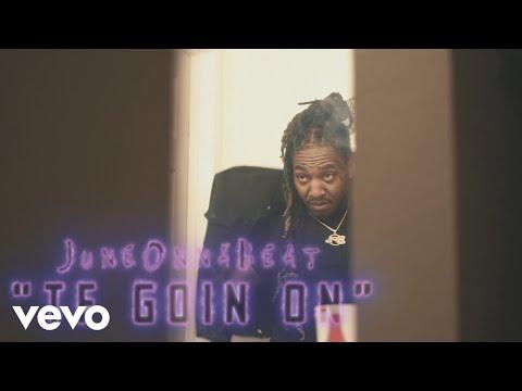 Смотреть клип Juneonnabeat - Tf Goin On