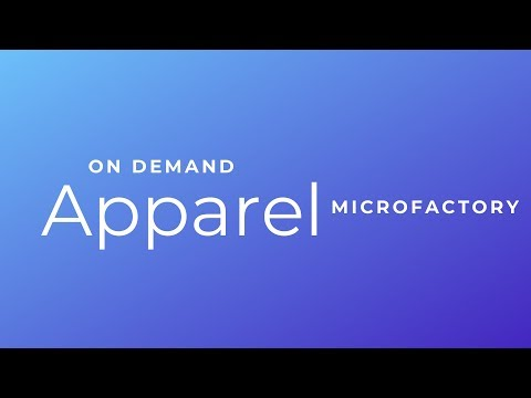 On-Demand Apparel Microfactory - MAGIC Las Vegas Feb. 2018 Booth Presentation
