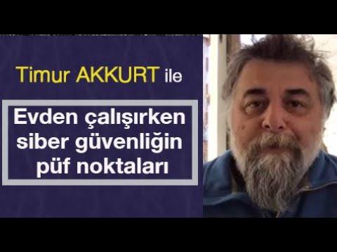 """Timur Akkurt Ile """"evden çalışırken Siber Güvenliğin Püf Noktaları"""""""