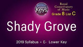 Shady Grove.  E-  Traditional Appalachian, arr. by Christine Donkin  (karaoke piano)  with lyrics