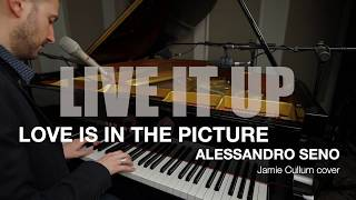 Alessandro Seno - Love Is In The Picture (Jamie Cullum) - Live It Up No.1