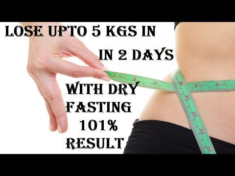 Lose Weight Upto 5 KG in 2 Days with Dry Fasting | Lose Fat with Waterless Fasting | Slow Down Aging