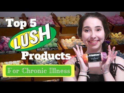 Top 5 Lush Products for Chronic Illness - Spoonie Hacks | Episode 1
