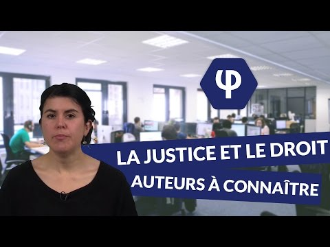 La Justice et le Droit : auteurs à connaître - Philosophie - digiSchool