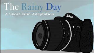 The Rainy Day - A Short film Adaptation