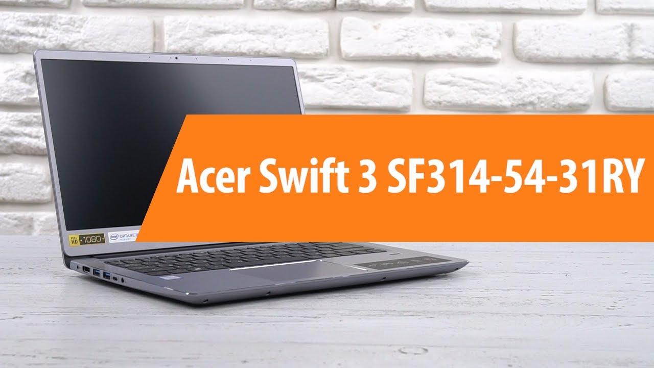 Распаковка ноутбука Acer Swift 3 SF314-54-31RY  Unboxing Acer Swift 3 SF314- 54-31RY 45a7fa36f7