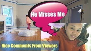 He Misses Me + Nice Comments From Viewers || MaryAnn.A