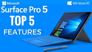 Surface Pro 5 Top 5 Upcoming Features