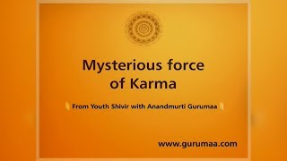 Mysterious Force of Karma| Satsang by Anandmurti Gurumaa