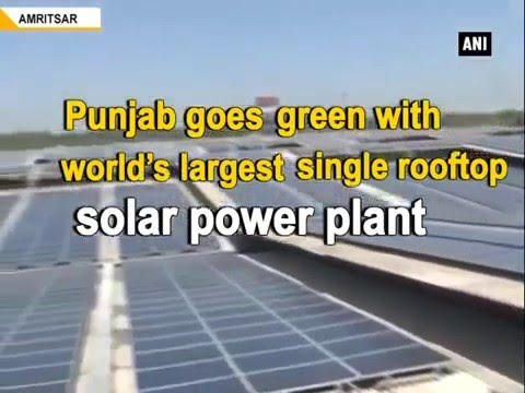 Punjab Goes Green With World's Largest Single Rooftop Solar Power Plant