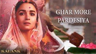 Ghar More Pardesiya | Kalank Song | Varun, Alia & Madhuri | Shreya & Vai